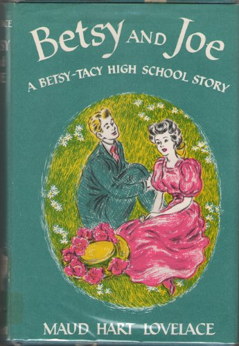 9780690133783: Betsy and Joe (A Betsy-Tacy High School Story)