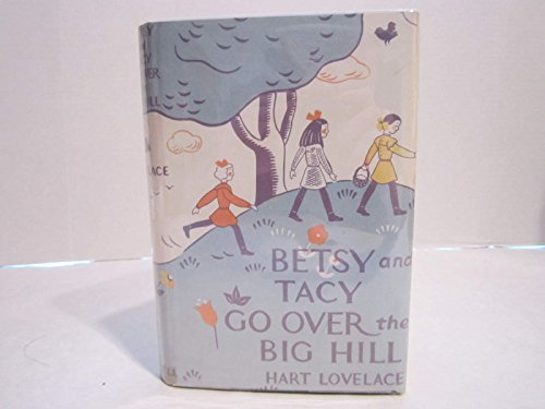 9780690135206: Betsy and Tacy go over the big hill