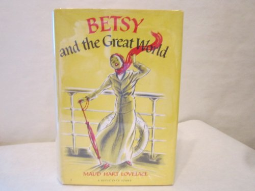 9780690135916: Betsy and the Great World