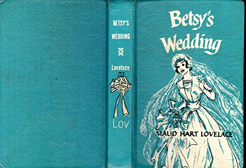 9780690137330: Betsy's Wedding; A Betsy-Tacy Story