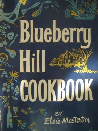 Blueberry Hill Cookbook: Elsie Masterton
