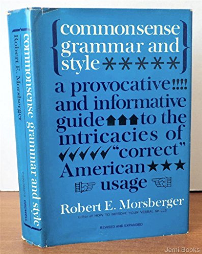 Commonsense Grammar and Style: Morsberger, Robert Eustis; Aiken, Janet Rankin