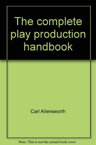 9780690207521: The complete play production handbook
