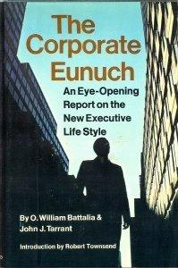 9780690218442: The Corporate Eunuch