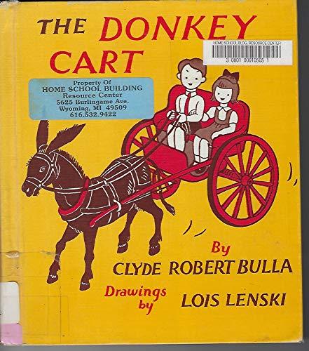 The Donkey Cart: Bulla, Clyde Robert