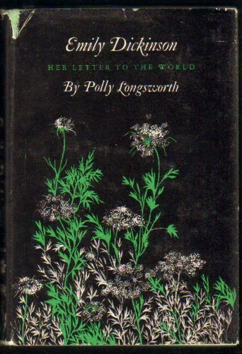 Emily Dickinson: Her Letter to the World: Longsworth, Polly