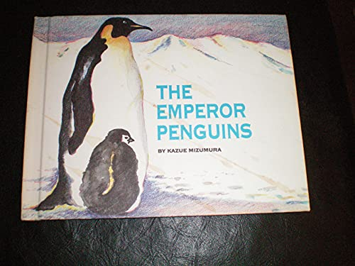The Emperor Penguins (0690260873) by Kazue Mizumura