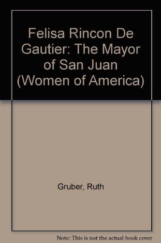 9780690294750: Felisa Rincon De Gautier: The Mayor of San Juan (Women of America)