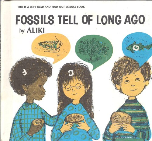 9780690313789: Fossils tell of long ago (Let's Read-And-Find-Out Science)