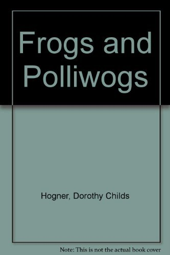 9780690317695: Frogs and Polliwogs