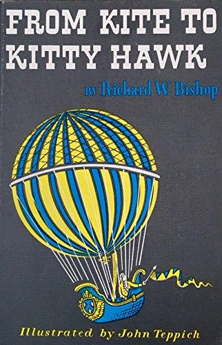 From Kite to Kitty Hawk: Bishop, Richard W.