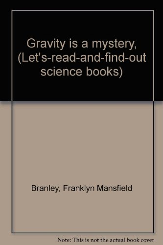 9780690350722: Gravity is a mystery, (Let's-read-and-find-out science books)