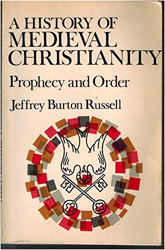 9780690387995: A History of Medieval Christianity: Prophecy & Order