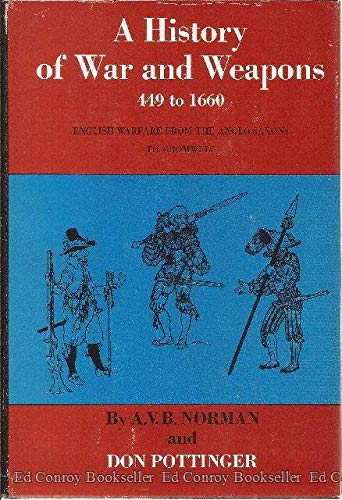 9780690393668: A History of War and Weapons, 449 to 1660: English Warfare from the Anglo-Saxons to Cromwell