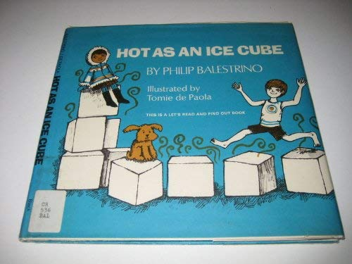 9780690404142: Hot as an ice cube (Let's-read-and-find-out science books)