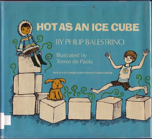 9780690404159: Hot As an Ice Cube (A Let'S-Read-&-Find-Out Science)