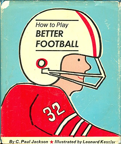 How to Play Better Football (0690415672) by Caary Paul Jackson