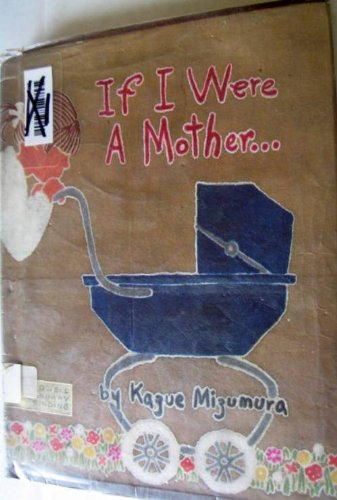 If I Were a Mother..... (0690429169) by Kazue Mizumura