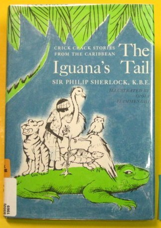 9780690429879: The Iguana's Tail: Crick Crack Stories from the Caribbean