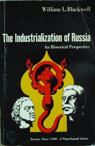The Industrialization of Russia: BLACKWELL, William L.