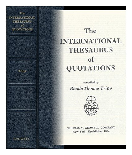 9780690445848: The International Thesaurus of Quotations (Crowell Reference Book)