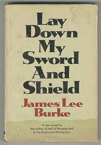 Lay Down My Sword and Shield (9780690487039) by Burke, James Lee