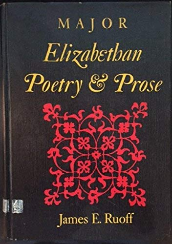 Major Elizabethan poetry & prose, (The Crowell period anthologies): Ruoff, James E
