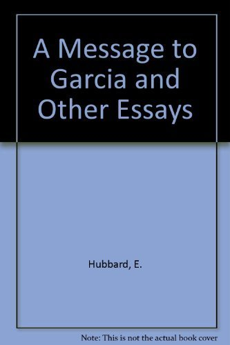 a message to garcia and other essays  9780690532838 a message to garcia and other essays