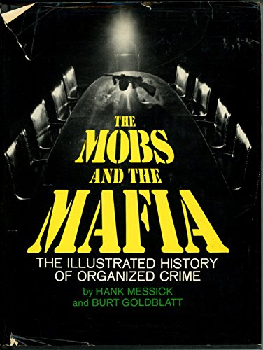 9780690545975: The mobs and the Mafia;: The illustrated history of organized crime,