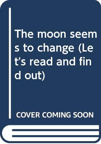 9780690554847: The moon seems to change (Let's read and find out) [Gebundene Ausgabe] by