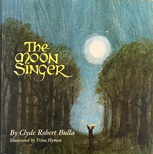 The Moon Singer: Clyde Robert Bulla