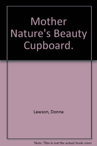 9780690563689: Mother Nature's Beauty Cupboard.