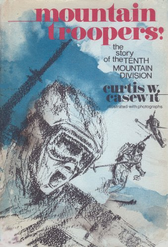 Mountain Troopers!: The Story of the Tenth Mountain Division