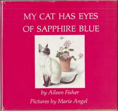 My Cat Has Eyes of Sapphire Blue: Aileen Lucia Fisher