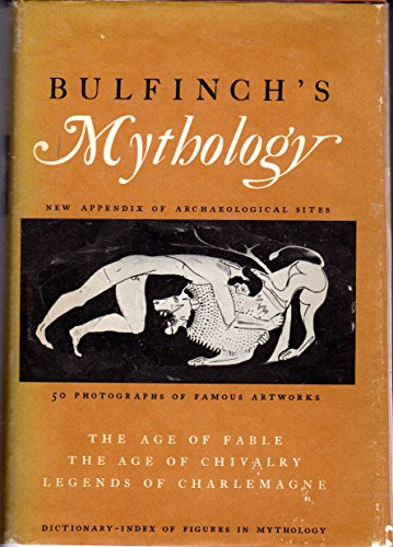 9780690572605: Bulfinch's Mythology: The Age of Fable, The Age of Chilvalry and legends of Charlemagne