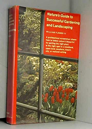 Nature's guide to successful gardening and landscaping: Flemer, William