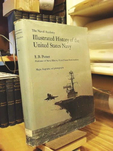 The Naval Academy illustrated history of the: Potter, E. B