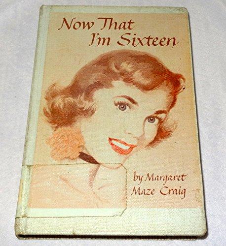 Now That I'm Sixteen: Craig, Margaret Maze
