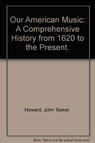 9780690602425: Our American Music: A Comprehensive History from 1620 to the Present