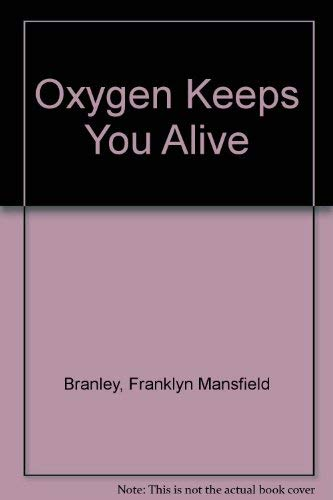 Oxygen Keeps You Alive