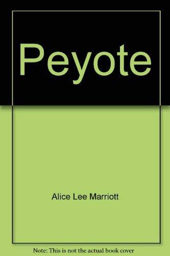 Peyote: Alice Lee Marriott, Carol K. Rachlin
