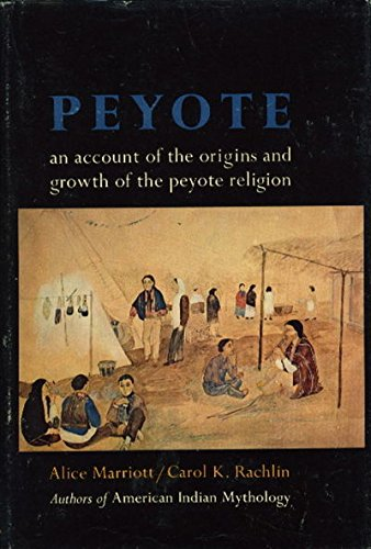 PEYOTE: An Account of the Origins and Growth of the Peyote Religion