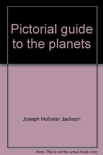 Pictorial Guide to the Planets: Jackson, Joseph Hollister