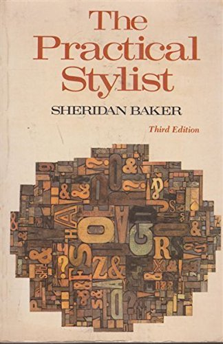 sheridan baker essays The practical stylist - fourth edition (writing, reference [sheridan baker] on amazoncom free shipping on qualifying offers this is a rhetoric and brief hand book primarily for freshman english, but it has also proved useful to others advanced or struggling who have found themselves facing a blank page and the problems of exposition.