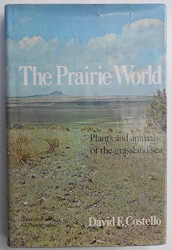 9780690652116: The Prairie World
