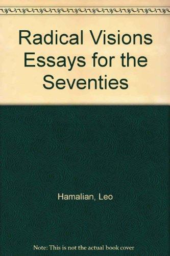 The Radical Vision : Essays for the: Hamalian, Leo (editor);