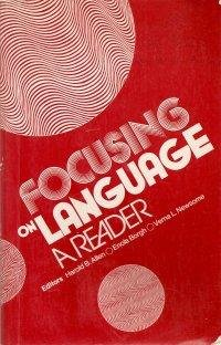 Focusing on Language : A Reader: Harold Byron Allen;