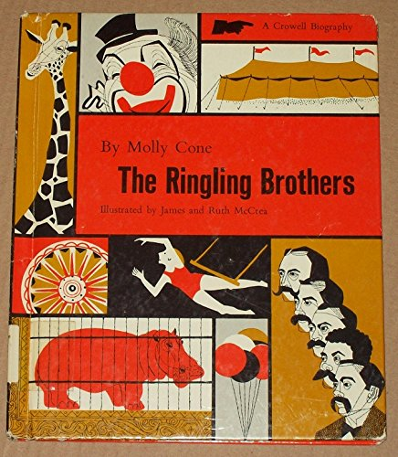 The Ringling Brothers (Crowell Biographies): Molly Cone; Illustrator-James