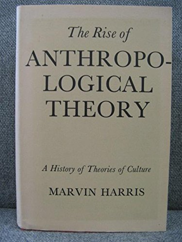 Rise of Anthropological Theory: A History of Theories of Culture