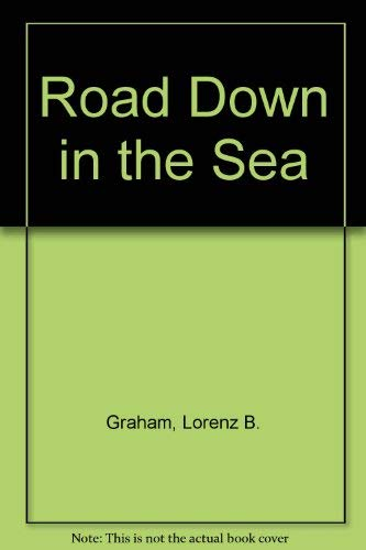 Road Down in the Sea: Graham, Lorenz B.